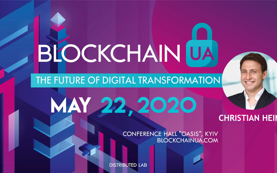 We invite you to Kyiv! Meet us at BlockchainUA, May 22nd, 2020!